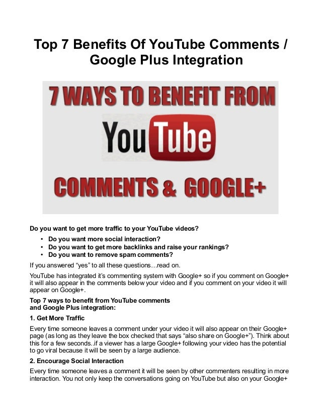 Top 7 Benefits Of YouTube Comments / Google Plus Integration  Do you want to get more traffic to your YouTube videos? • Do...