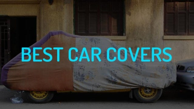 Top 7 Best Car Covers In 2018 Reviews