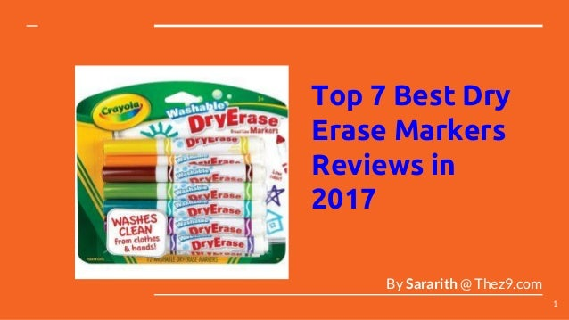 Top 7 Best Dry Erase Markers Reviews in 2017 By Sararith @ Thez9.com 1