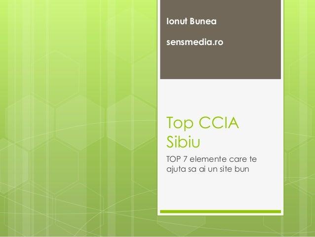 Ionut Bunea sensmedia.ro  Top CCIA Sibiu TOP 7 elemente care te ajuta sa ai un site bun