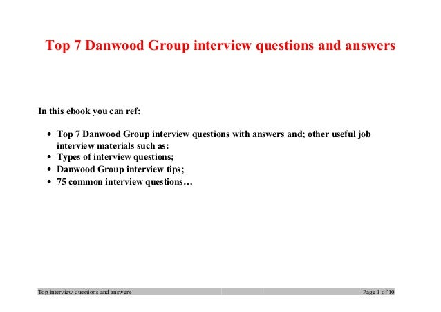 Top 7 Danwood Group interview questions and answers In this ebook you can ref: • Top 7 Danwood Group interview questions w...