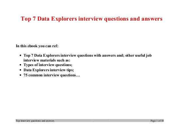 Top 7 Data Explorers interview questions and answers In this ebook you can ref: • Top 7 Data Explorers interview questions...