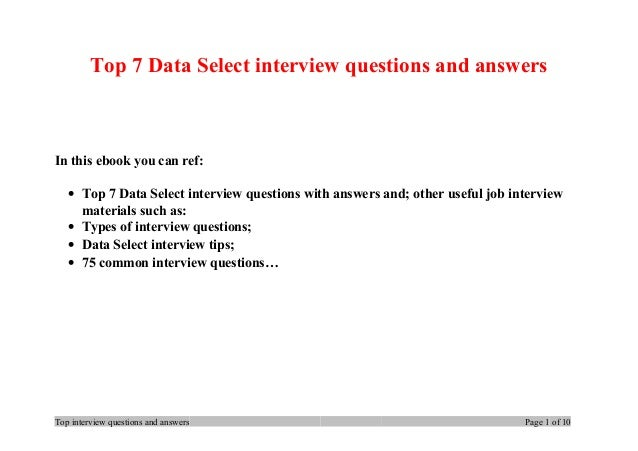Top 7 Data Select interview questions and answers In this ebook you can ref: • Top 7 Data Select interview questions with ...