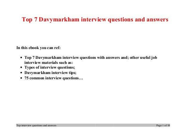 Top 7 Davymarkham interview questions and answers In this ebook you can ref: • Top 7 Davymarkham interview questions with ...