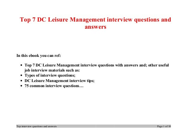 Top 7 DC Leisure Management interview questions and answers In this ebook you can ref: • Top 7 DC Leisure Management inter...