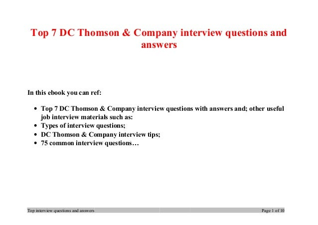 Top 7 DC Thomson & Company interview questions and answers In this ebook you can ref: • Top 7 DC Thomson & Company intervi...