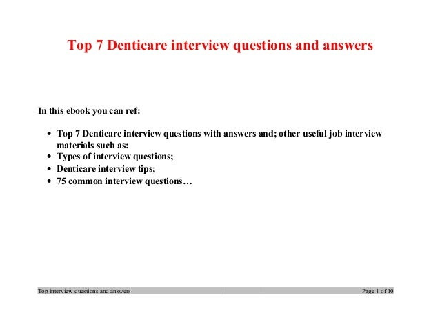 Top 7 Denticare interview questions and answers In this ebook you can ref: • Top 7 Denticare interview questions with answ...