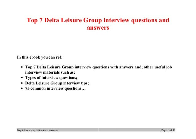 Top 7 Delta Leisure Group interview questions and answers In this ebook you can ref: • Top 7 Delta Leisure Group interview...