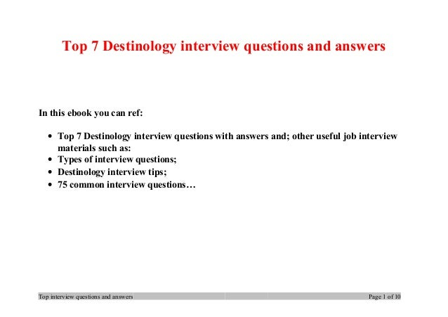 Top 7 Destinology interview questions and answers In this ebook you can ref: • Top 7 Destinology interview questions with ...