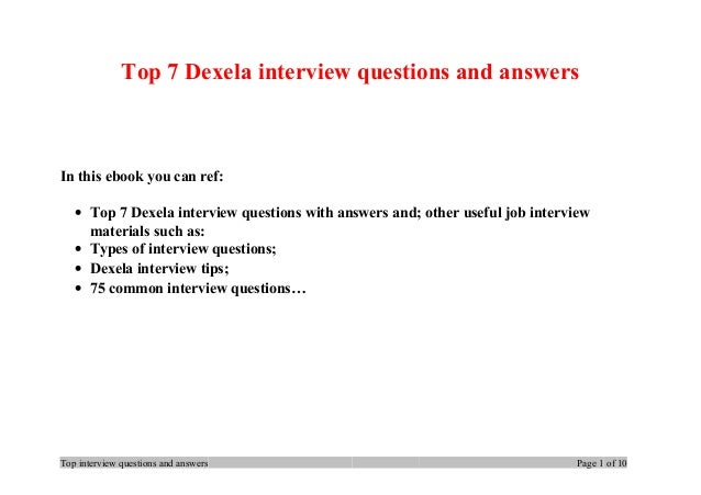 Top 7 Dexela interview questions and answers In this ebook you can ref: • Top 7 Dexela interview questions with answers an...