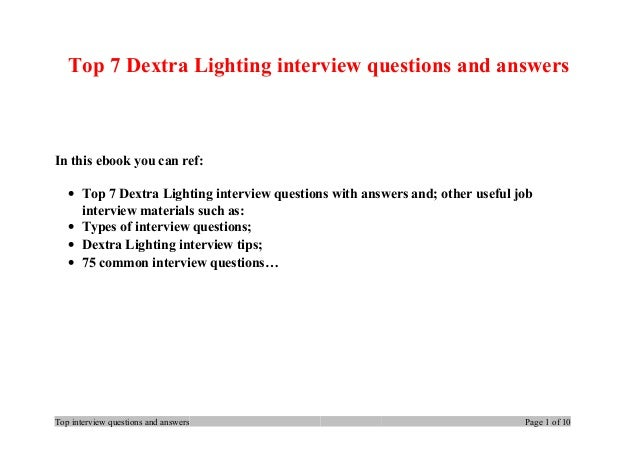 Top 7 Dextra Lighting interview questions and answers In this ebook you can ref: • Top 7 Dextra Lighting interview questio...