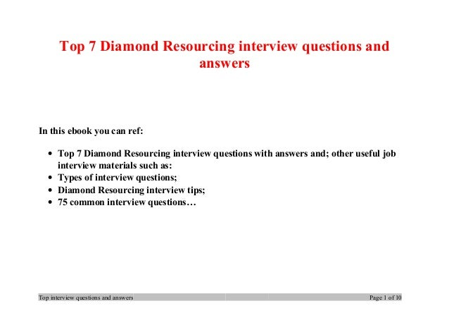 Top 7 Diamond Resourcing interview questions and answers In this ebook you can ref: • Top 7 Diamond Resourcing interview q...