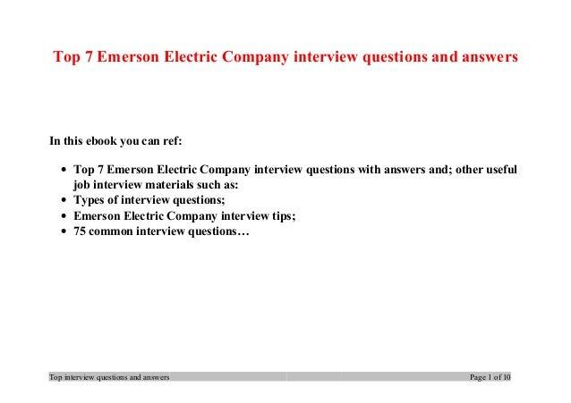 Top 7 Emerson Electric Company interview questions and answers In this ebook you can ref: • Top 7 Emerson Electric Company...