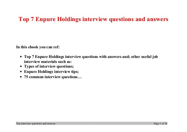 Top 7 Enpure Holdings interview questions and answers In this ebook you can ref: • Top 7 Enpure Holdings interview questio...