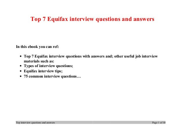 Top 7 Equifax interview questions and answers In this ebook you can ref: • Top 7 Equifax interview questions with answers ...