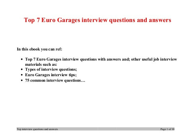 Top 7 Euro Garages interview questions and answers In this ebook you can ref: • Top 7 Euro Garages interview questions wit...