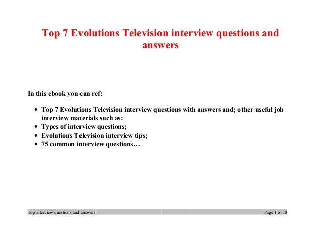 Top 7 Evolutions Television interview questions and answers In this ebook you can ref: • Top 7 Evolutions Television inter...