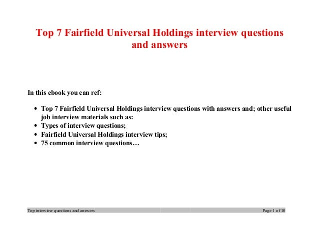 Top 7 Fairfield Universal Holdings interview questions and answers In this ebook you can ref: • Top 7 Fairfield Universal ...