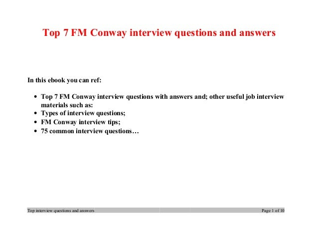 Top 7 FM Conway interview questions and answers In this ebook you can ref: • Top 7 FM Conway interview questions with answ...
