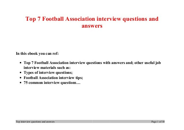 Top 7 Football Association interview questions and answers In this ebook you can ref: • Top 7 Football Association intervi...