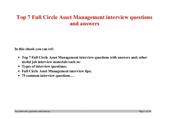 Top 7 Full Circle Asset Management interview questions and answers In this ebook you can ref: • Top 7 Full Circle Asset Ma...