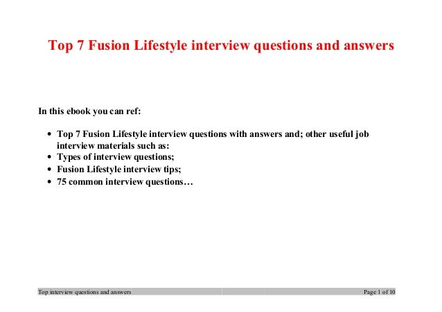 Top 7 Fusion Lifestyle interview questions and answers In this ebook you can ref: • Top 7 Fusion Lifestyle interview quest...