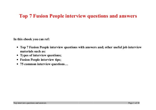 Top 7 Fusion People interview questions and answers In this ebook you can ref: • Top 7 Fusion People interview questions w...