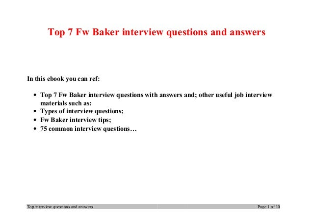 Top 7 Fw Baker interview questions and answers In this ebook you can ref: • Top 7 Fw Baker interview questions with answer...