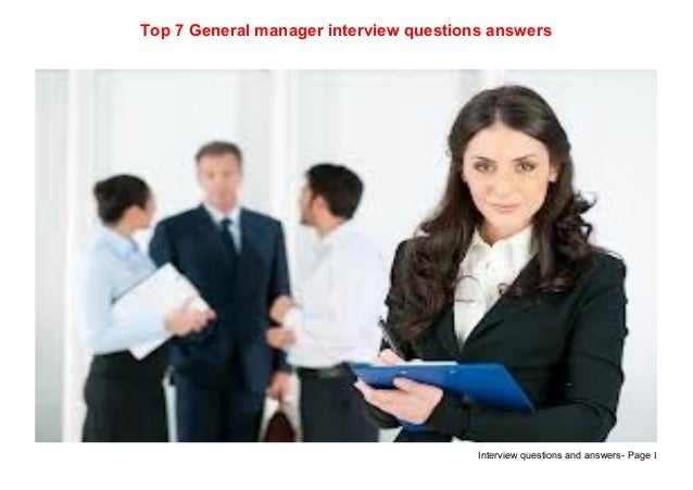 Interview questions and answers- Page 1Top 7 General manager interview questions answers