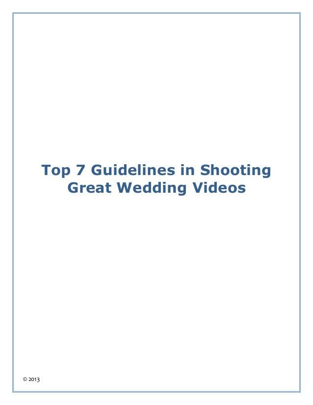 © 2013Top 7 Guidelines in ShootingGreat Wedding Videos