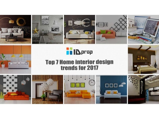 Top 7 Home Interior Design Trends For 2017