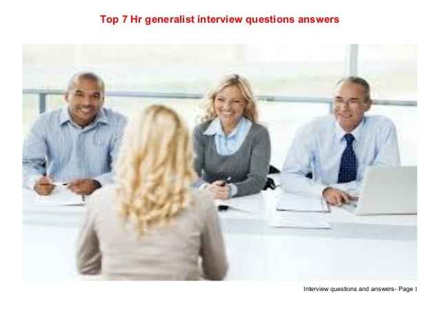 Interview questions and answers- Page 1Top 7 Hr generalist interview questions answers