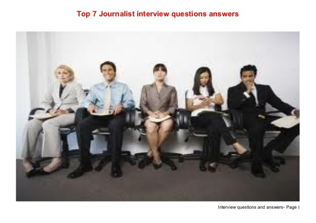 Interview Questions And Answers  Page 1Top 7 Journalist Interview Questions  Answers ...