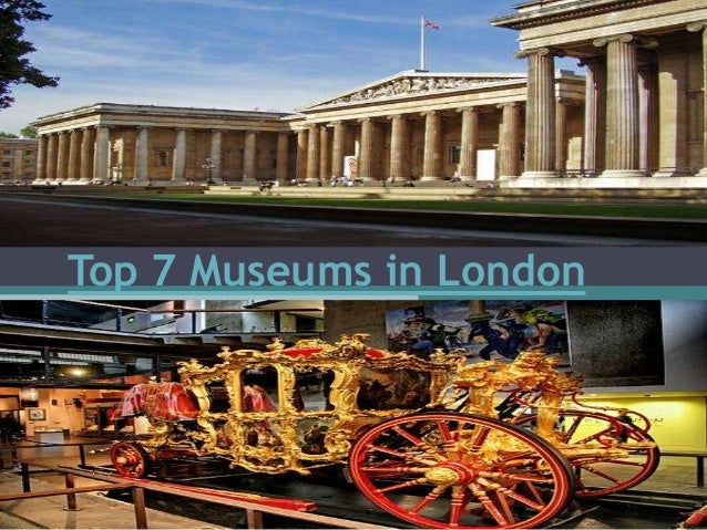 Top 7 Museums in London