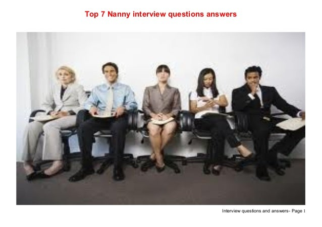 interview questions and answers page 1top 7 nanny interview questions answers