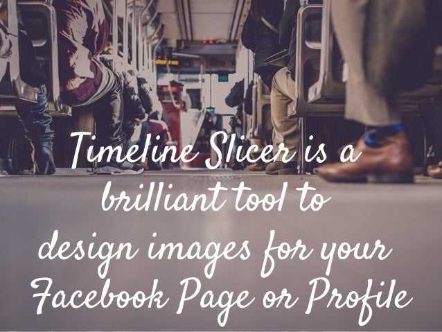 Timeline Slicer is a brilliant tool to design images for your Facebook Page or Profile