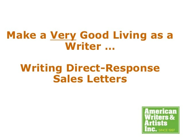 Make A Very Good Living As A Writer U2026 Writing Direct Response Sales Letters  ...
