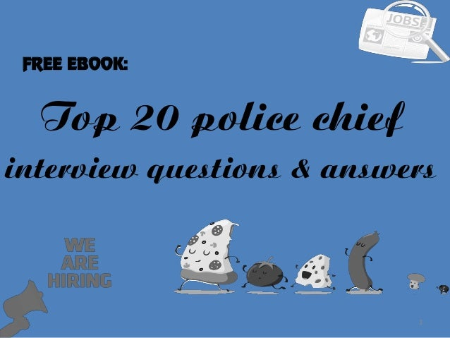 Top 20 police chief 1 interview questions & answers FREE EBOOK: