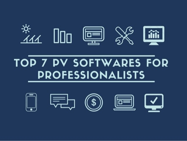 TOP 7 PHOTOVOLTAIC SOFTWARES FOR PROFESSIONALISTS