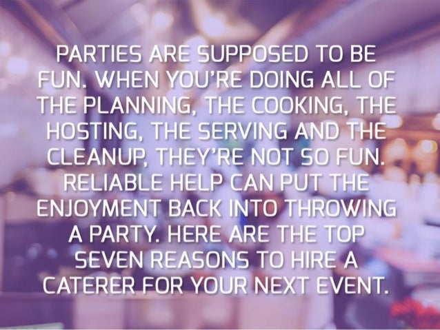 Top 7 Reasons To Hire A Caterer For Your Next Event Slide 2