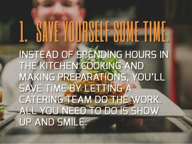 Top 7 Reasons To Hire A Caterer For Your Next Event Slide 3