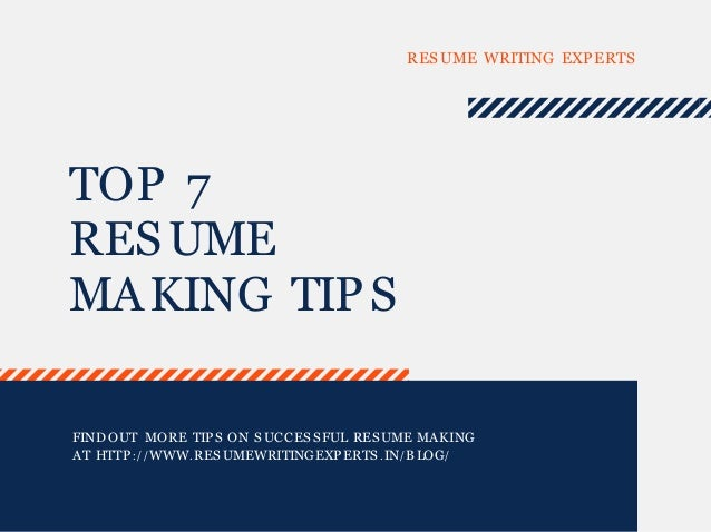 top 7 resume making tips resume writing experts find out more tips on successful resume making - Tips For Making A Resume