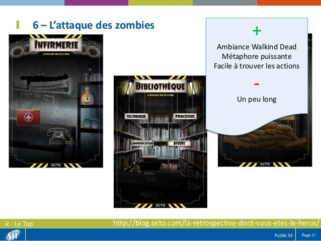 Page 17Public SII  Le Top 6 – L'attaque des zombies http://blog.octo.com/la-retrospective-dont-vous-etes-le-heros/ + Ambi...