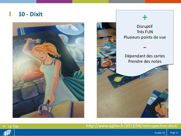 Page 21Public SII  Le Top 10 - Dixit + Disruptif Très FUN Plusieurs points de vue - Dépendant des cartes Prendre des note...
