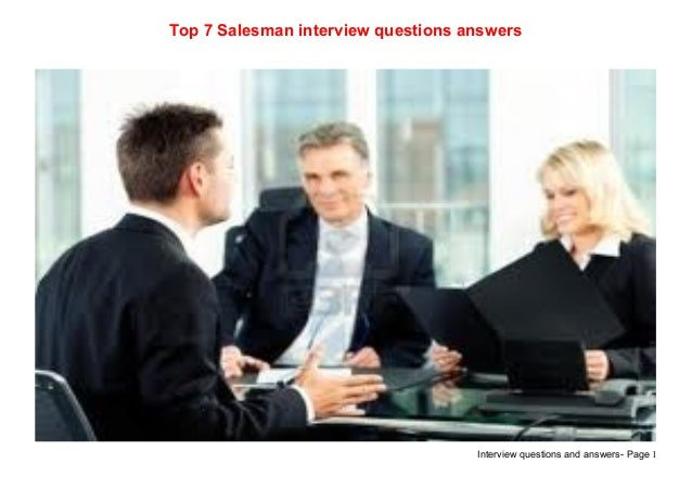 Interview questions and answers- Page 1Top 7 Salesman interview questions answers