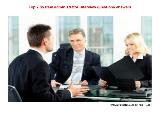 Interview questions and answers- Page 1Top 7 System administrator interview questions answers