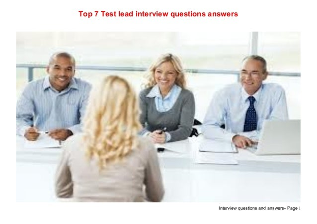 Interview questions and answers- Page 1Top 7 Test lead interview questions answers