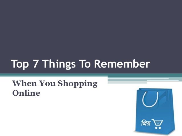 Top 7 Things To Remember When You Shopping Online
