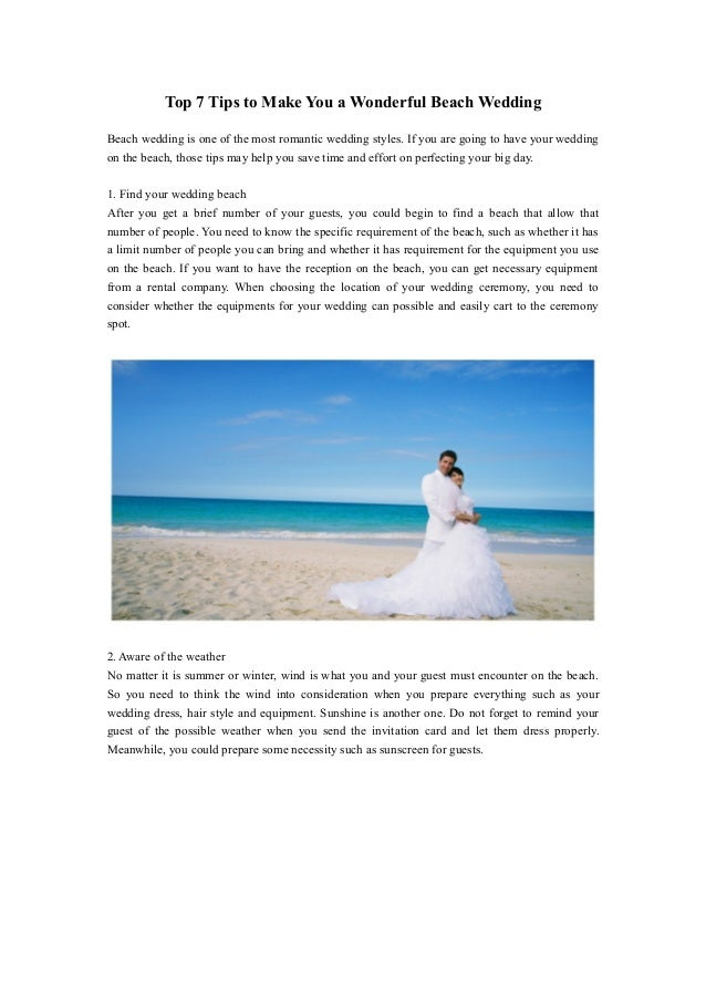 Top 7 Tips to Make You a Wonderful Beach WeddingBeach wedding is one of the most romantic wedding styles. If you are going...