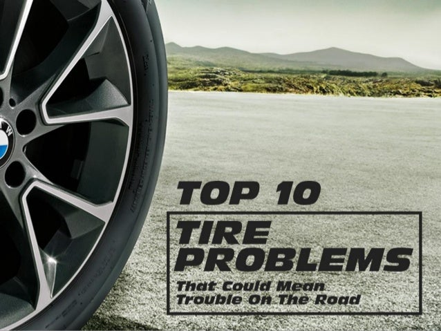Top 7 tire problems that could mean trouble on the road